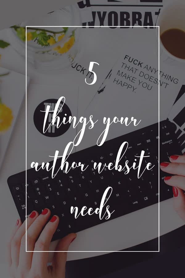 5 Things Your Author Website Needs
